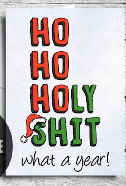 Ho Ho Holy Shit What A Year, Funny Christmas Card 2020