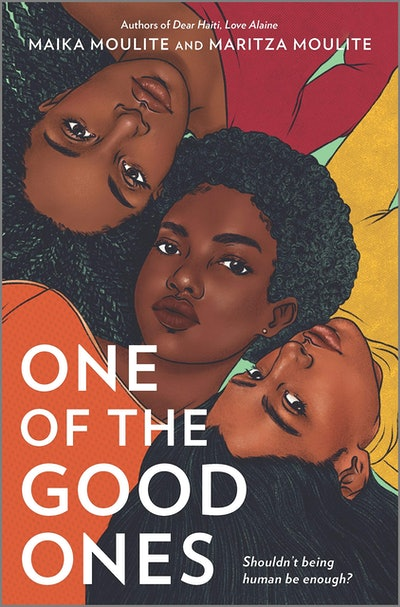 'One of the Good Ones' by Maika Moulite and Maritza Moulite