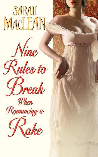 'Nine Rules to Break When Romancing a Rake' by Sarah MacLean