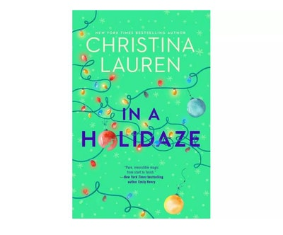 In a Holidaze - by Christina Lauren (Hardcover)