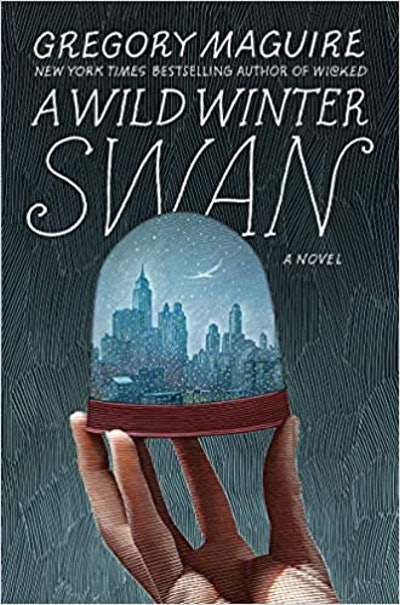 A Wild Winter Swan (Hardback) by Gregory Maguire