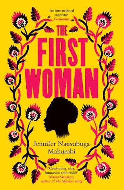 The First Woman by Jennifer Nansubuga Makumbi