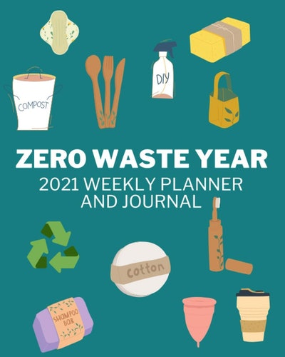 Zero Waste Year: Weekly and Monthly Planner and Journal