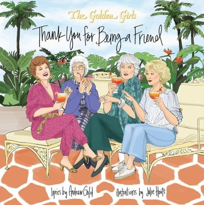 Golden Girls: Thank You For Being A Friend
