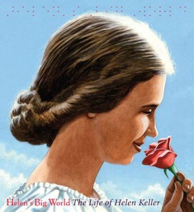 'Helen's Big World: The Life of Helen Keller' by Doreen Rappaport & Matt Tavares