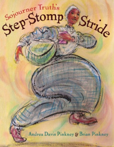 'Sojourner Truth's Step-Stomp Stride' by Andrea Davis Pinkney & Brian Pinkney