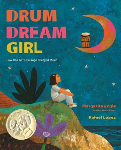 'Drum Dream Girl: How One Girl's Courage Changed Music' by Margarita Engle & Rafael López