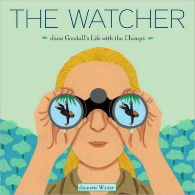 'The Watcher: Jane Goodall's Life with the Chimps' by Jeanette Winter