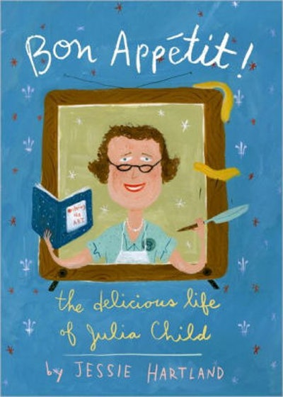 'Bon Appetit! The Delicious Life of Julia Child' by Jessie Hartland