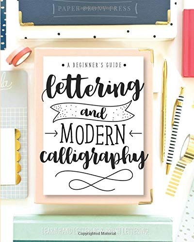 Lettering and Modern Calligraphy: A Beginner's Guide