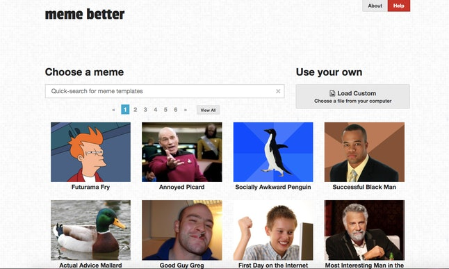 Meme Better is a simple and easy-to-use site that lets anyone create their own memes within a few minutes.