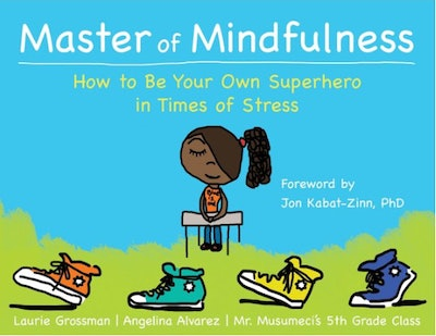 Master of Mindfulness by Laurie Grossman