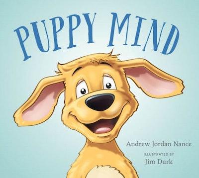 Puppy Mind by Andrew Jordan Nance