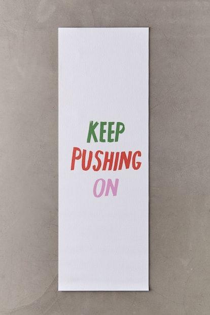 Keep Pushing On Yoga Mat