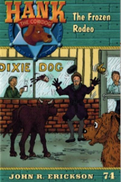 "Hank the Cowdog #74, ""The Frozen Rodeo"""