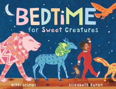 Bedtime for Sweet Creatures by Nikki Grimes and Elizabeth Zunon