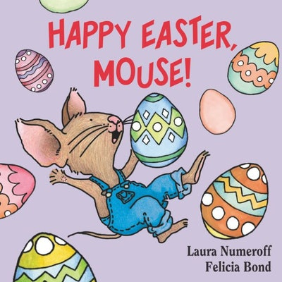 """Happy Easter, Mouse!"" by Laura Numeroff"