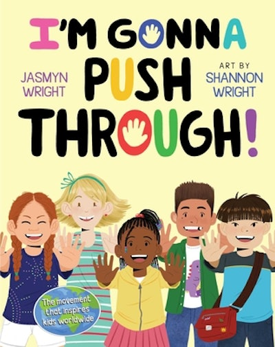 I'm Gonna Push Through by Jasmin Wright and Shannon Wright