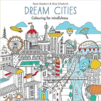 'Dream Cities: Colouring For Mindfulness'
