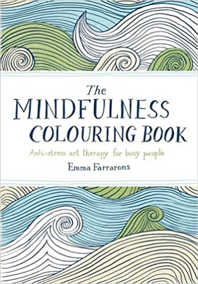 'The Mindfulness Colouring Book: Anti-stress Art Therapy for Busy People'