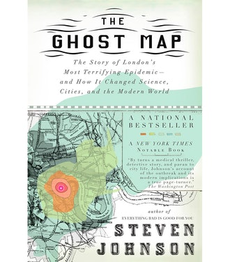 The Ghost Map: The Story of London's Most Terrifying Epidemic—and How It Changed Science, Cities, and the Modern World
