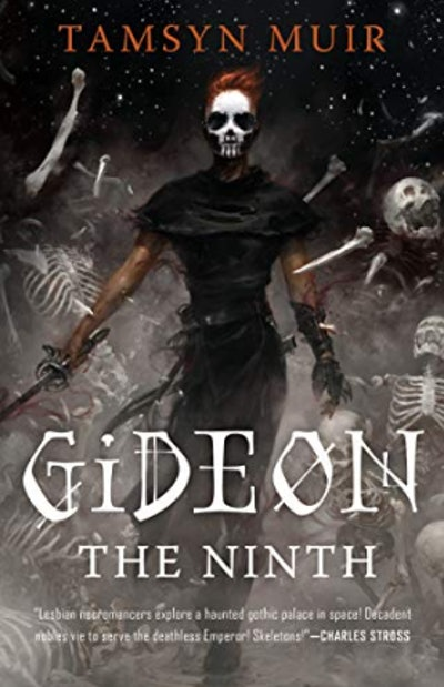 'Gideon the Ninth' (The Locked Tomb Trilogy, Book 1) by Tamsyn Muir