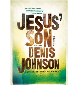 Jesus' Son: Stories (Picador Modern Classics Book 3)