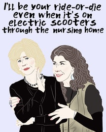 Tell your favorite mom that you will support her through all of motherhood with this 'Grace and Frankie' themed e-card.
