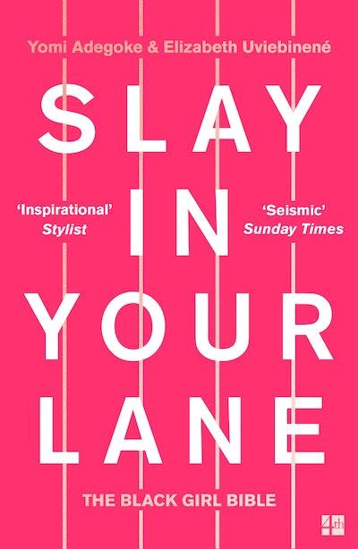 'Slay In Your Lane' by Elizabeth Uviebinené and Yomi Adegoke