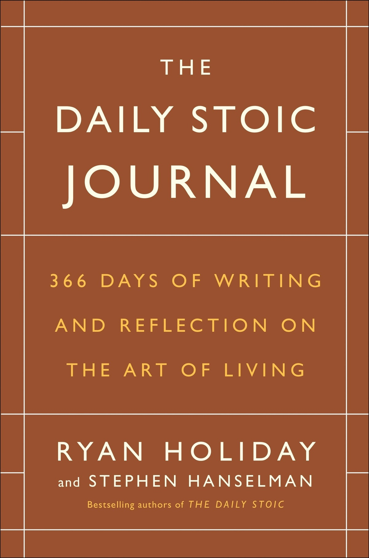 'The Daily Stoic Journal: 366 Days of Writing and Reflection on the Art of Living' by Ryan Holiday and Stephen Hanselman