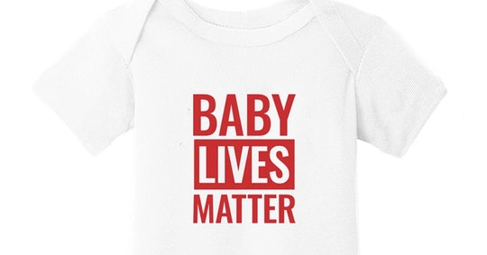 """The Trump campaign is selling """"Baby Lives Matter"""" onesies."""