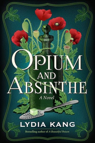 'Opium and Absinthe' by Lydia Kang