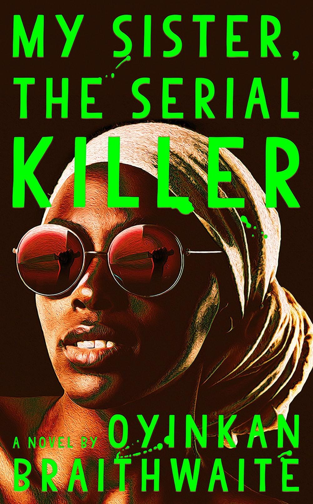 """My Sister, the Serial Killer"" by Oyinkan Braithwaite"