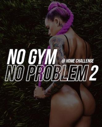 No Gym, No Problem At Home Challenge