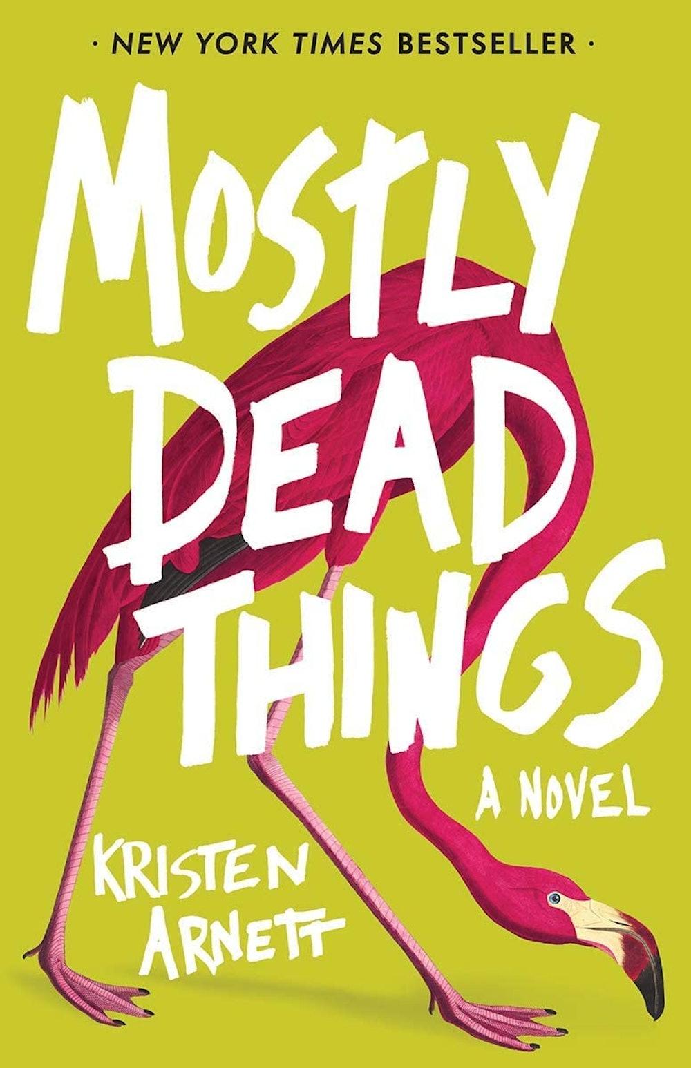 """""""Mostly Dead Things"""" by Kristen Arnett"""