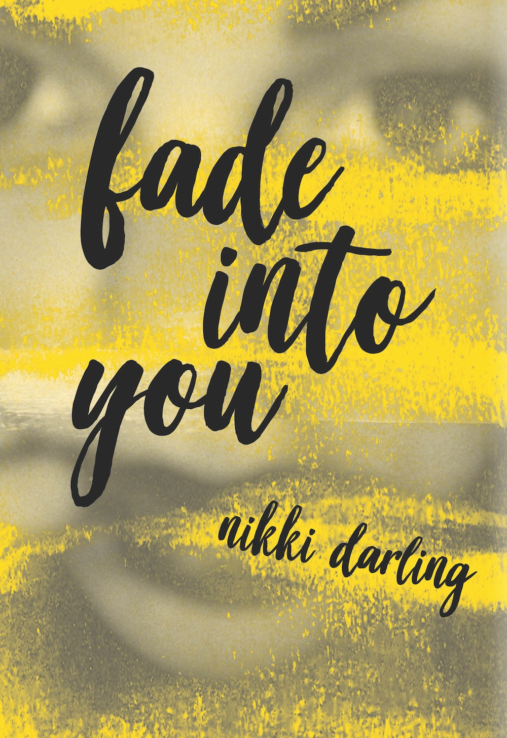 """""""Fade Into You"""" by Nikki Darling"""