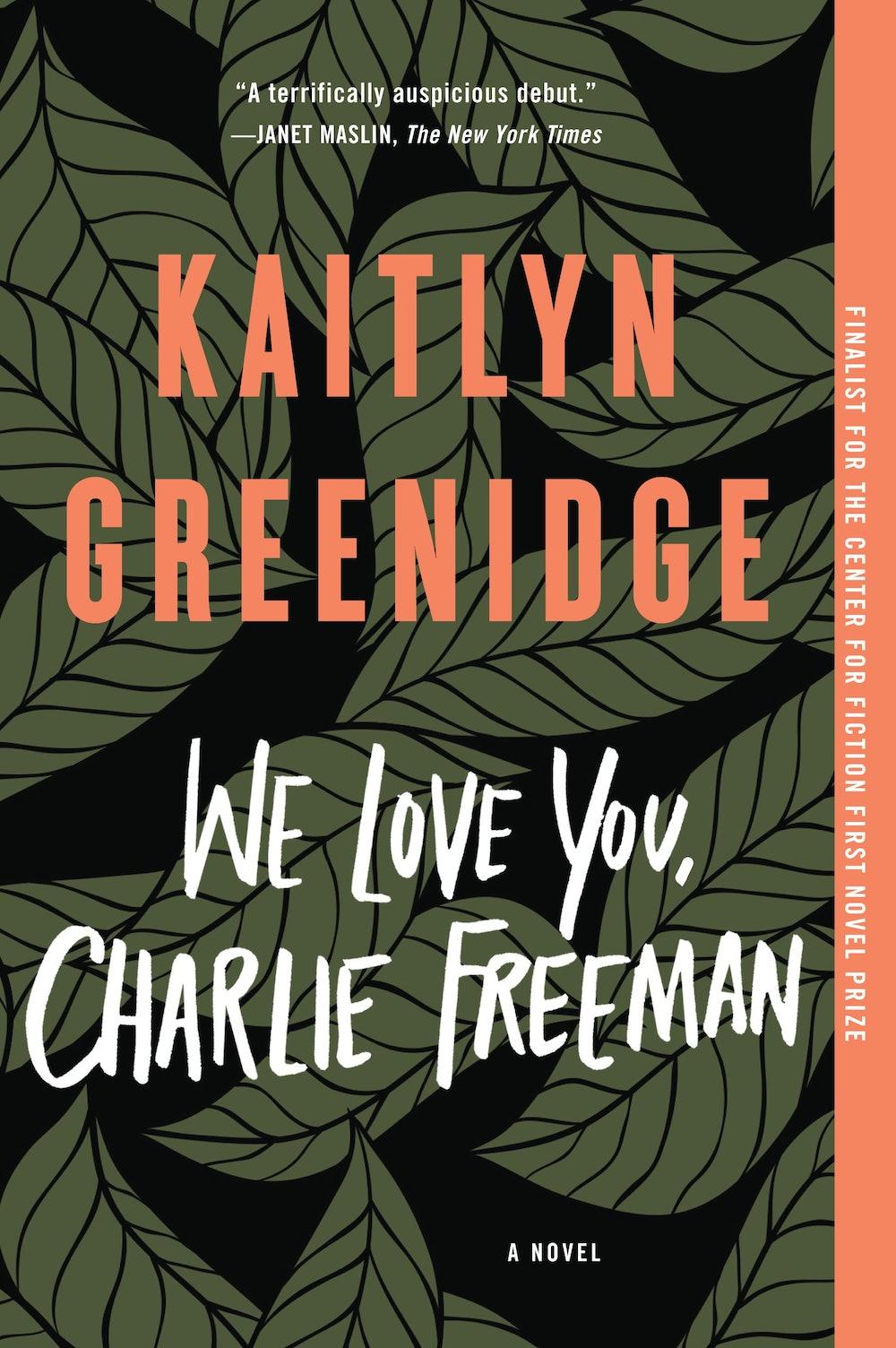 """""""We Love You Charlie Freeman"""" by Kaitlyn Greenidge"""