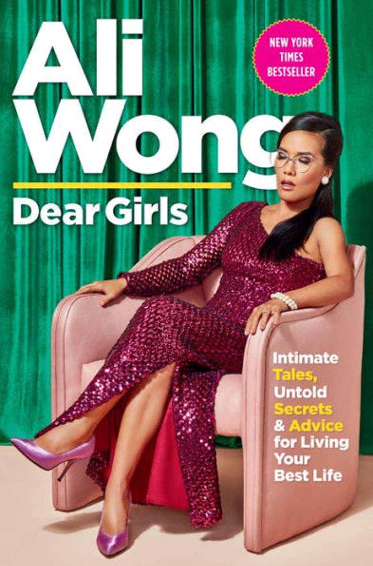 'Dear Girls: Intimate Tales, Untold Secrets & Advice for Living Your Best Life' by Ali Wong