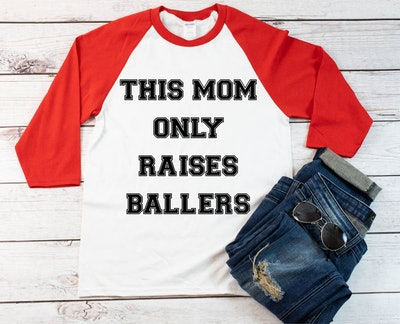 This Mom Only Raises Ballers t-shirt