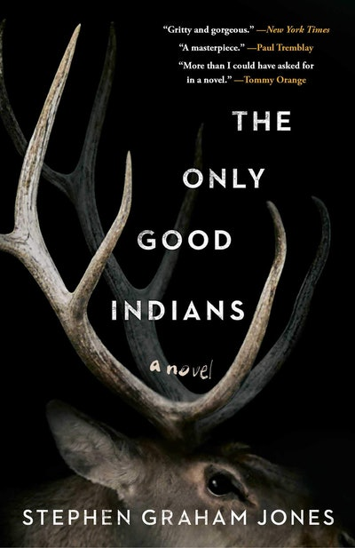 'The Only Good Indians' by Stephen Graham Jones