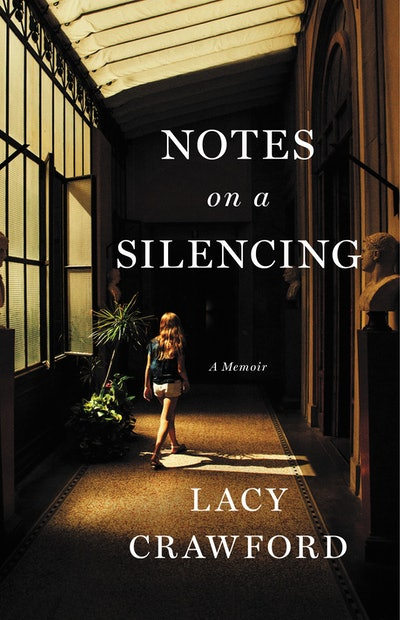 'Notes on a Silencing' by Lacy Crawford