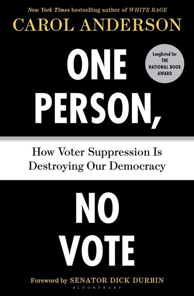 'One Person, No Vote: How Voter Suppression Is Destroying Our Democracy' by Carol Anderson