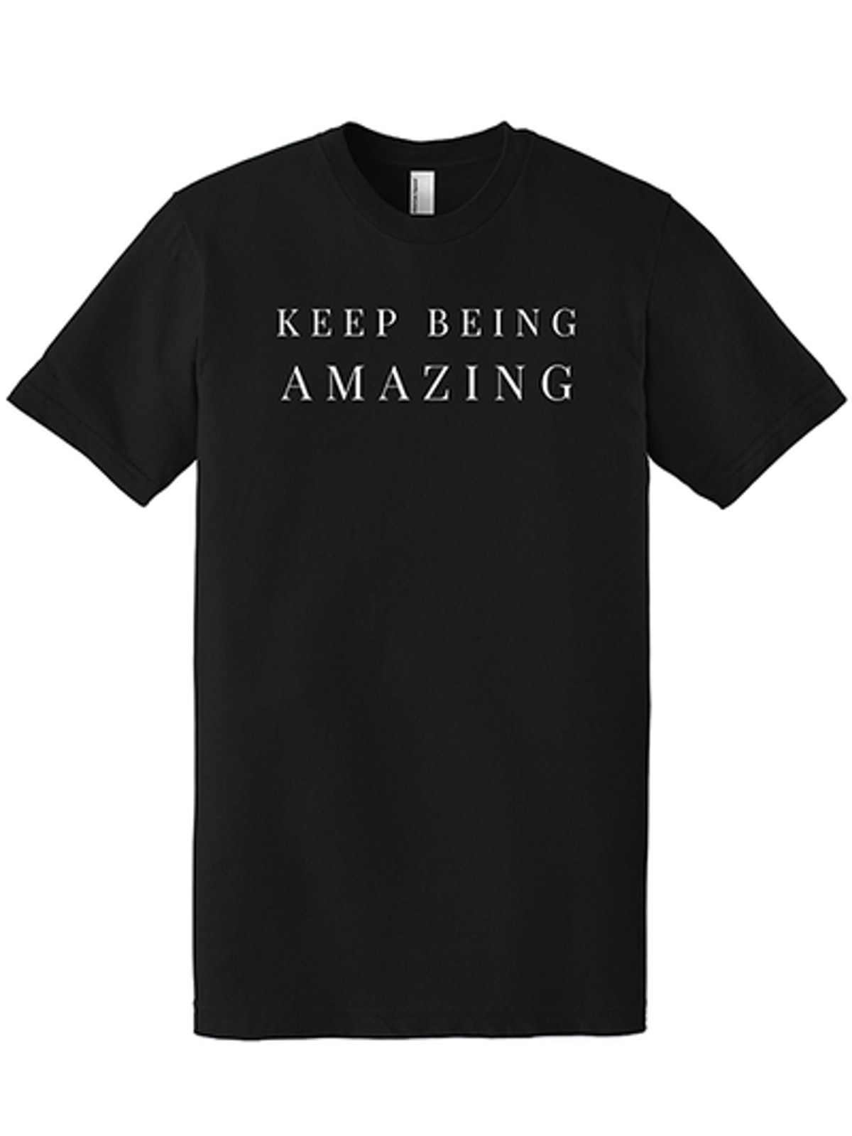 Keep Being Amazing T-Shirt