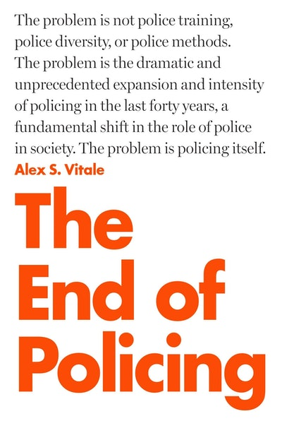 'The End of Policing' by Alex S. Vitale