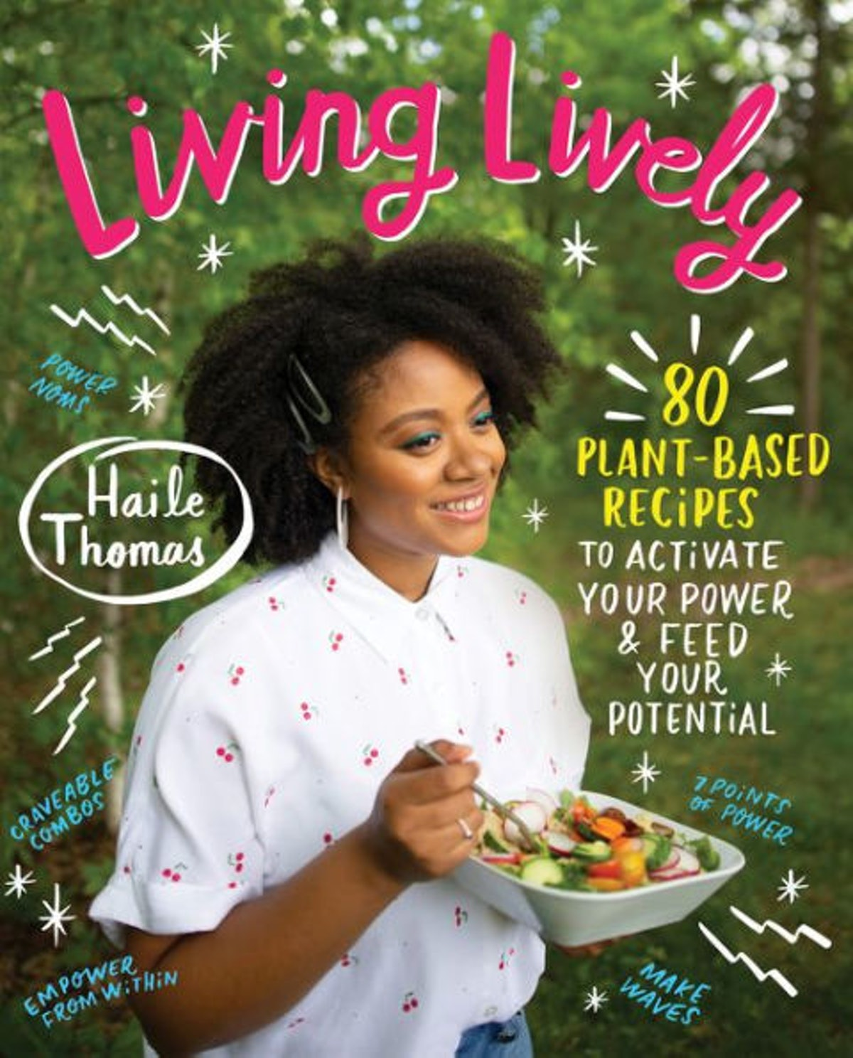 'Living Lively: 80 Plant-Based Recipes to Activate Your Power and Feed Your Potential' by Haile Thomas