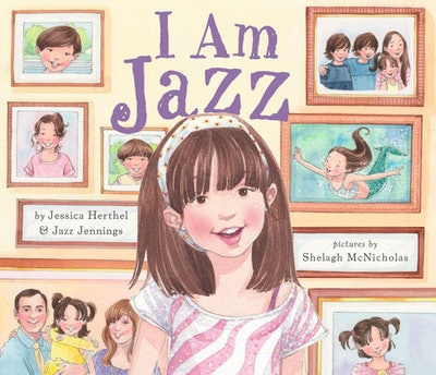 """""""I Am Jazz"""" By Jessica Herthel & Jazz Jennings"""