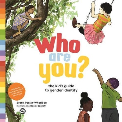 'Who Are You? The Kid's Guide To Gender Identity' By Brook Pessin-Whedbee