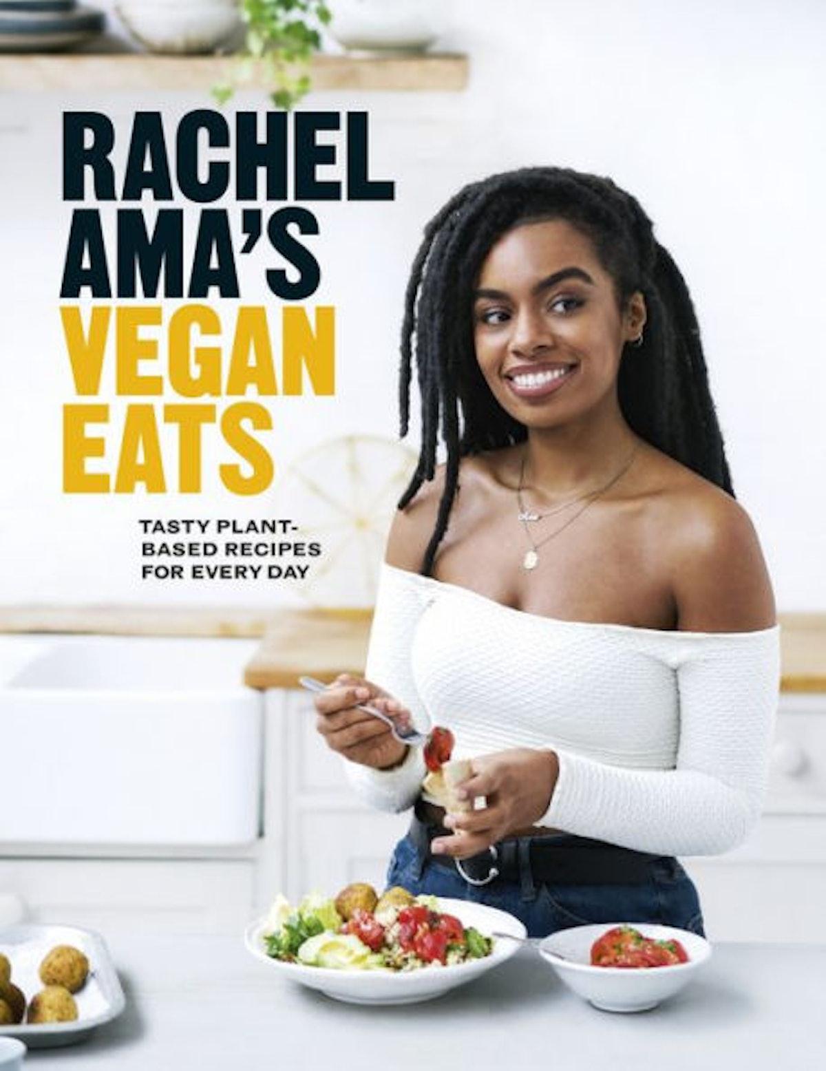 'Rachel Ama's Vegan Eats: Tasty Plant-Based Recipes for Every Day' by Rachel Ama