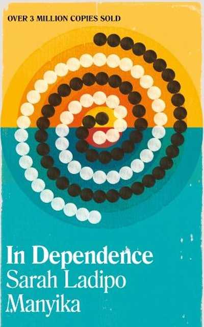 'In Dependence' by Sarah Ladipo Manyika