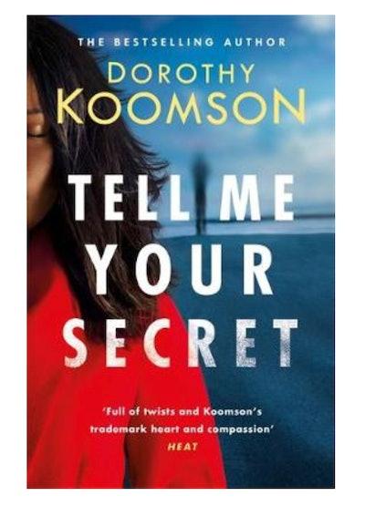 'Tell Me Your Secret' by Dorothy Koomson